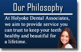 Holyoke Dental Associates Philosophy